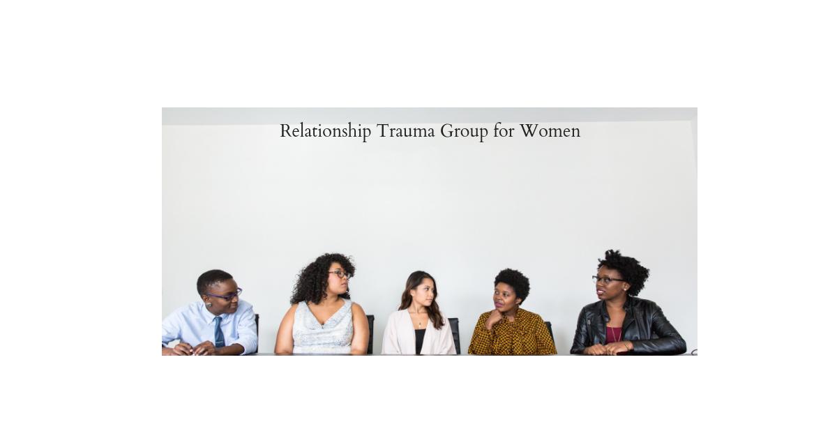 Relationship Trauma Group for Women