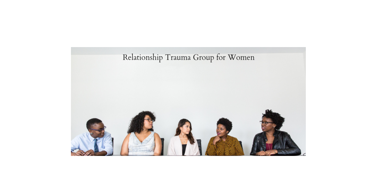 Relationship Trauma Group for Women